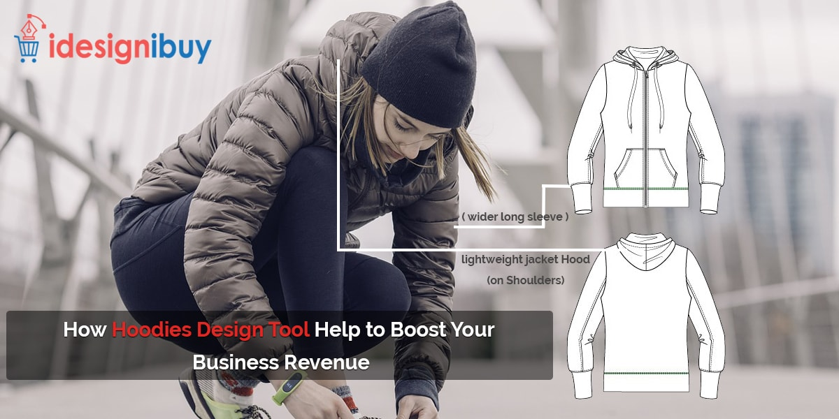 How Hoodies Design Tool Help to Boost Your Business Revenue?
