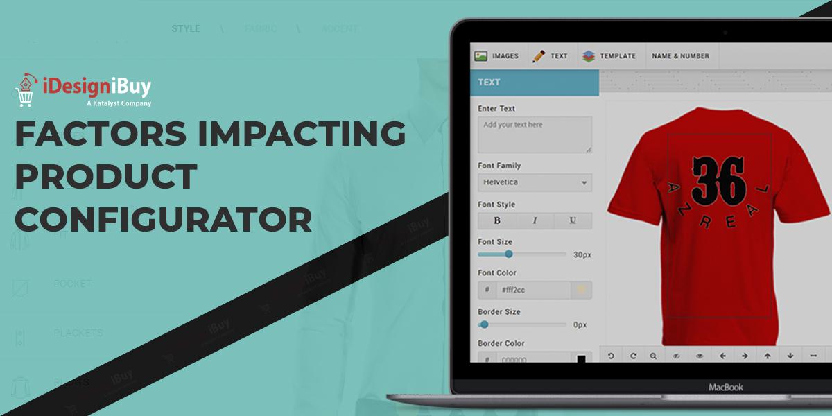 Factors impacting Product Configurator