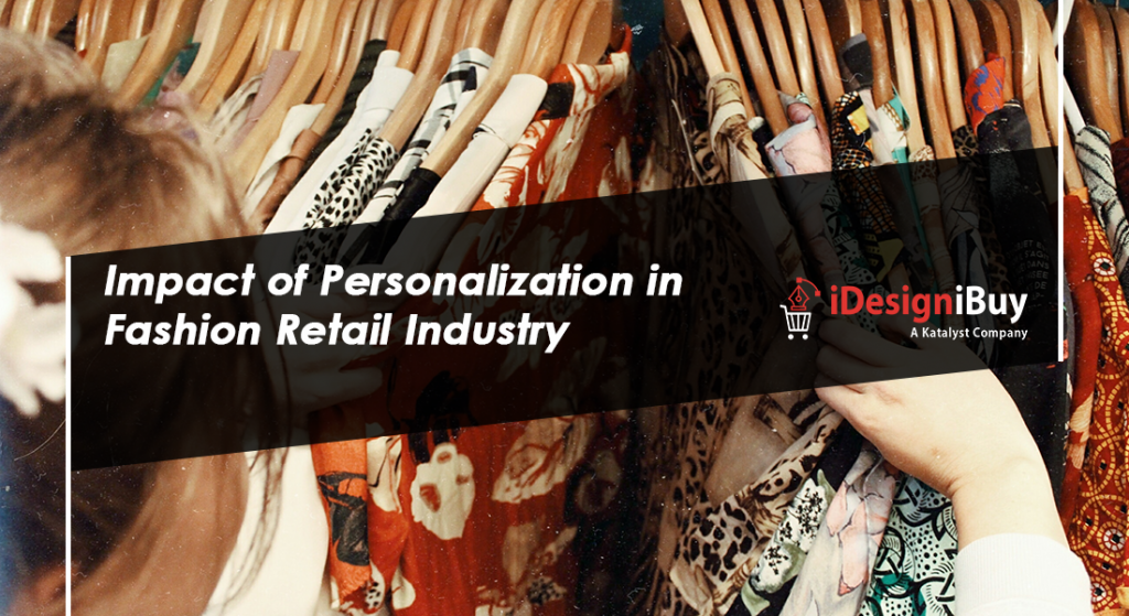 Impact of Personalization in Fashion Retail Industry