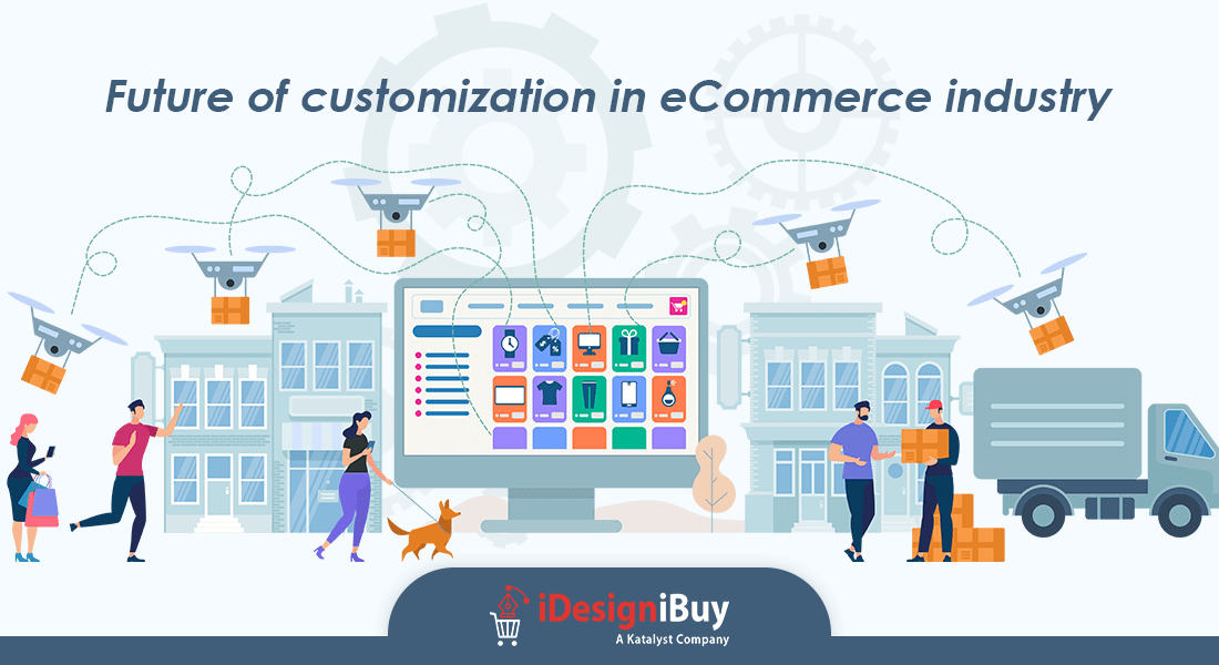 Future of customization in eCommerce industry