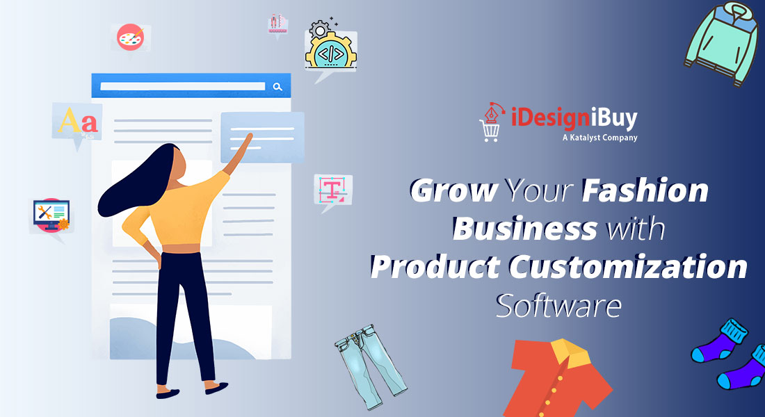 Grow Your Fashion Business with Product Customization Tool