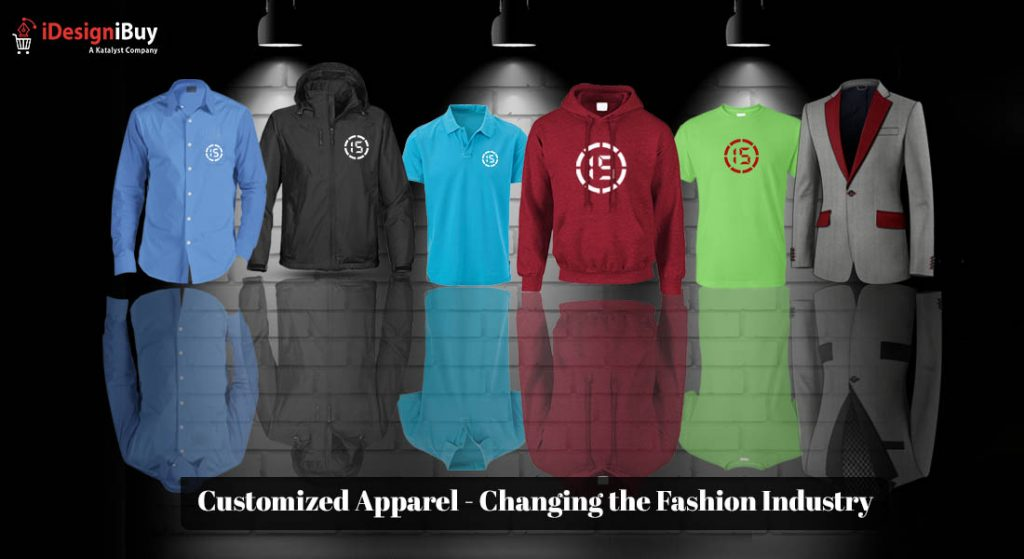 Customized Apparel - Changing the Fashion Industry