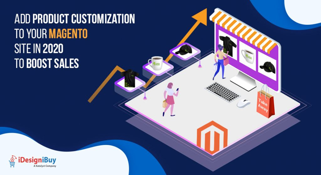 Add Product Customization to your Magento Site in 2020 to Boost Sales