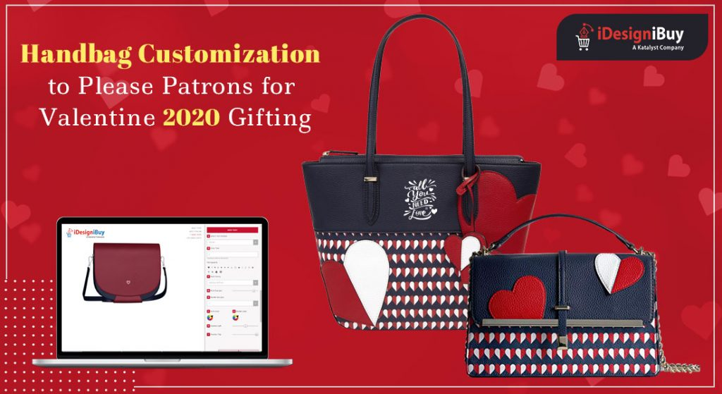 Customized Handbags A Perfect gift your patrons can give to their Valentine