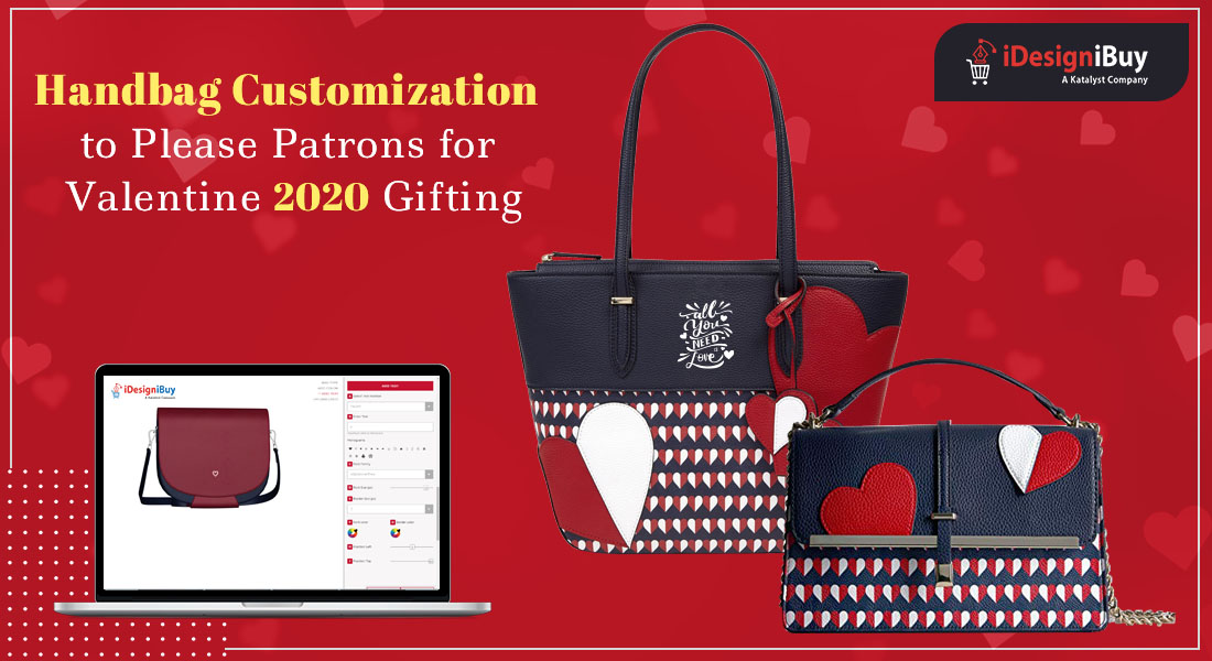 Customized Handbags: A Perfect gift your patrons can give to their Valentine