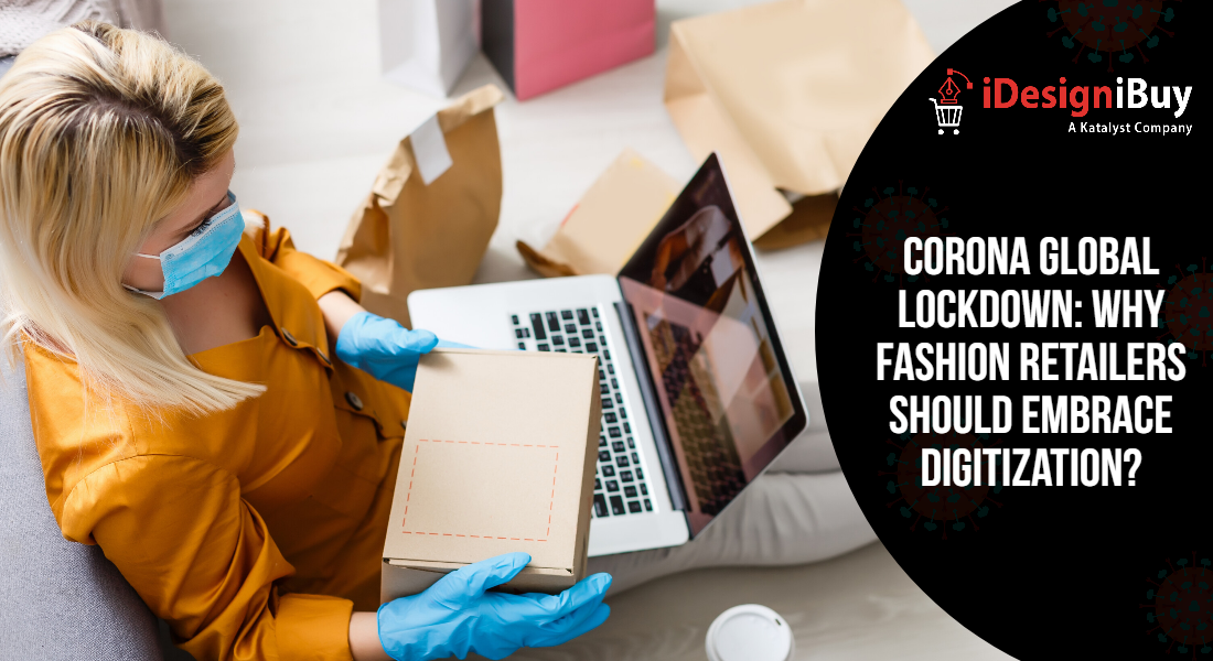 Corona Global Lockdown: Why Fashion Retailers should embrace Digitization?
