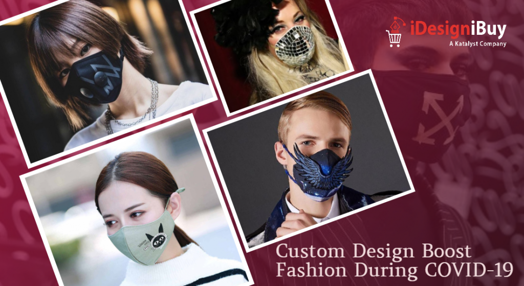 Custom Design Boost Fashion During COVID-19