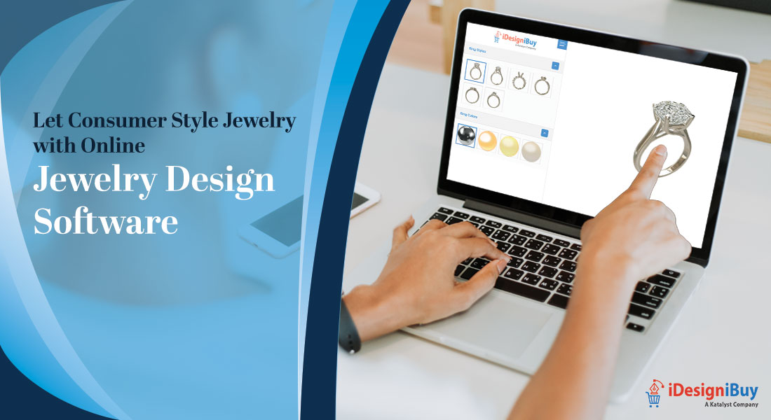 Let Consumer Style Jewelry with Online Jewelry Design Software