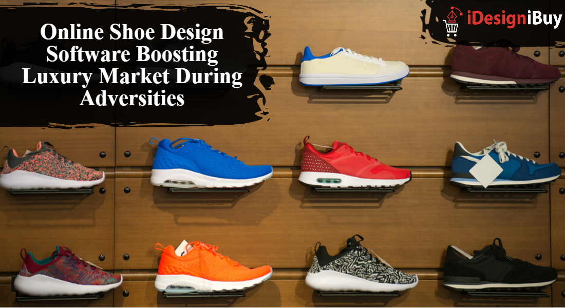 Online-Shoe-Design-Software-Boosting-Luxury-Market-During-Adversities