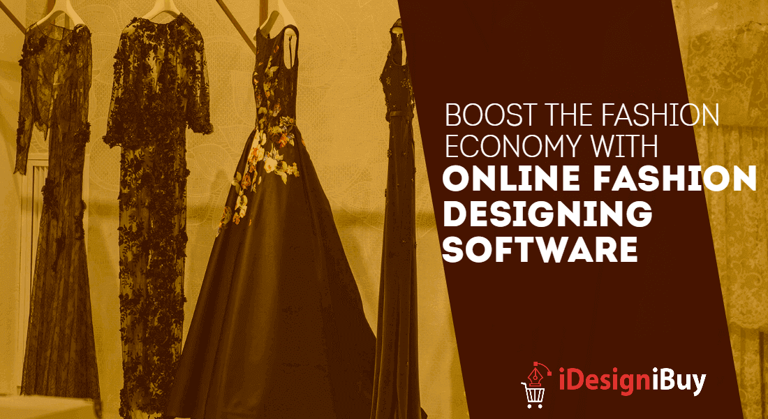 Boost the Fashion Economy with Online Fashion Designing Software