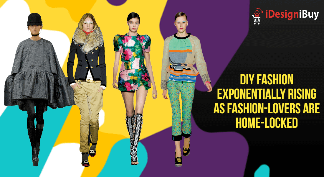 DIY Fashion Exponentially Rising as Fashion-Lovers are Home-Locked
