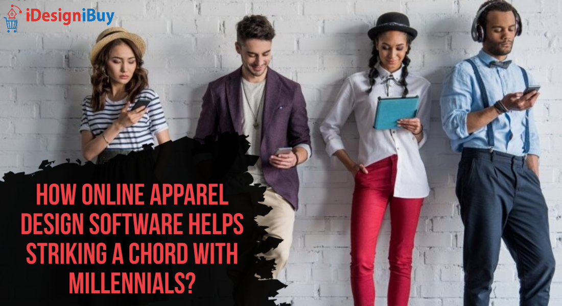How Online Apparel Design Software Helps Striking a Chord with Millennials?
