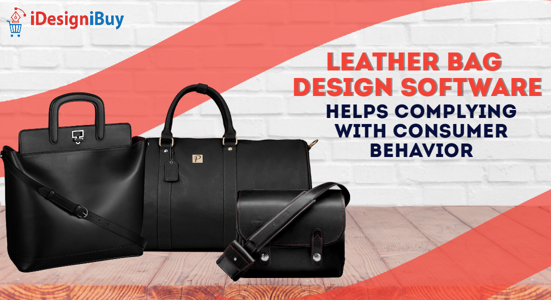 Leather Bag Design Software Helps Complying with Consumer Behavior