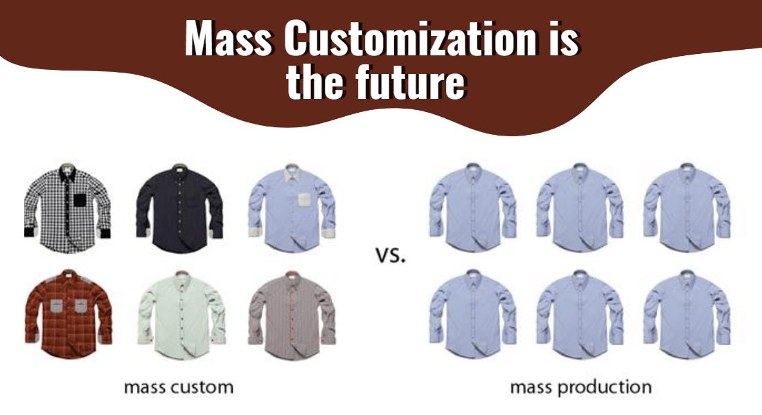 Mass-Customization-is-the-future