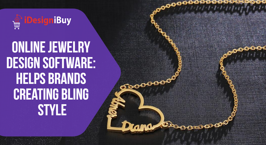 Online Jewelry Design Software: Helps Brands Creating Bling Style