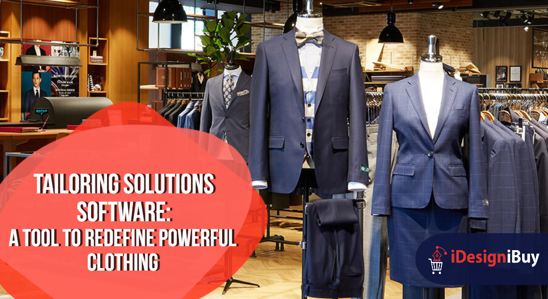Tailoring Solutions Software: A Tool to Redefine Powerful Clothing