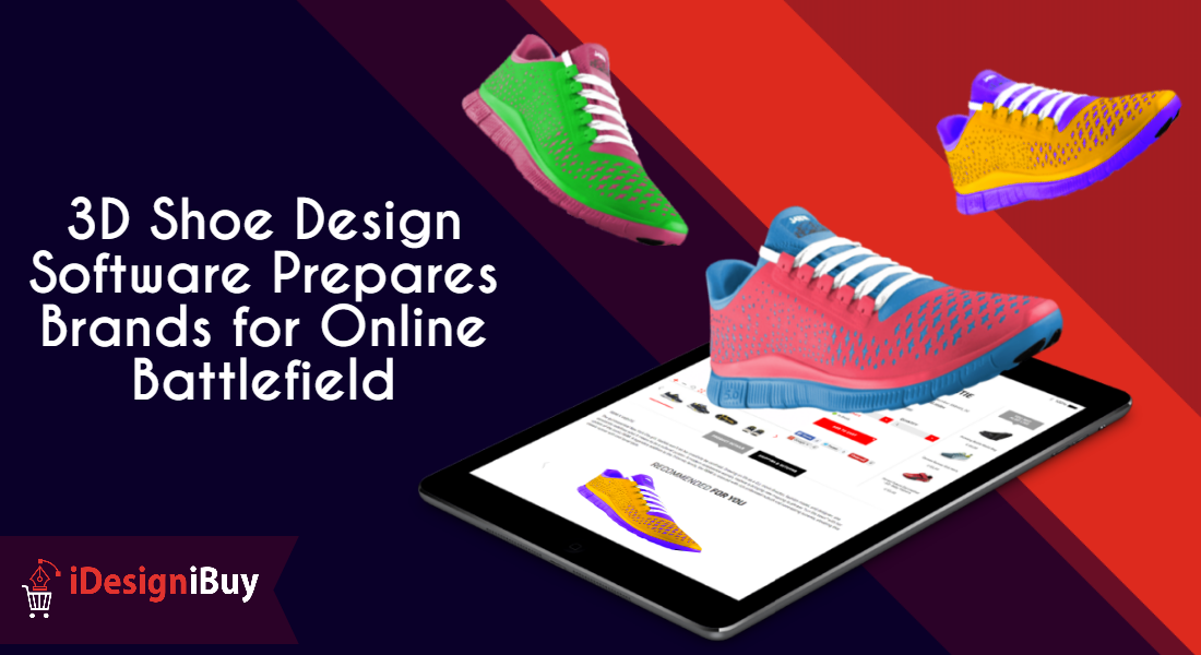 3D Shoe Design Software Prepares Brands for Online Battlefield