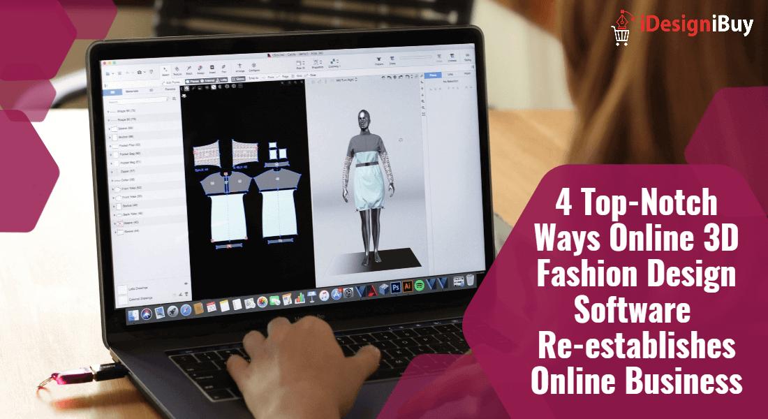 4 Ways Online 3D Fashion Design Software Boosts Online Business