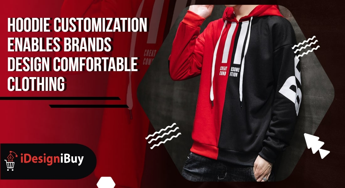 Hoodie Customization Enables Brands Design Comfortable Clothing