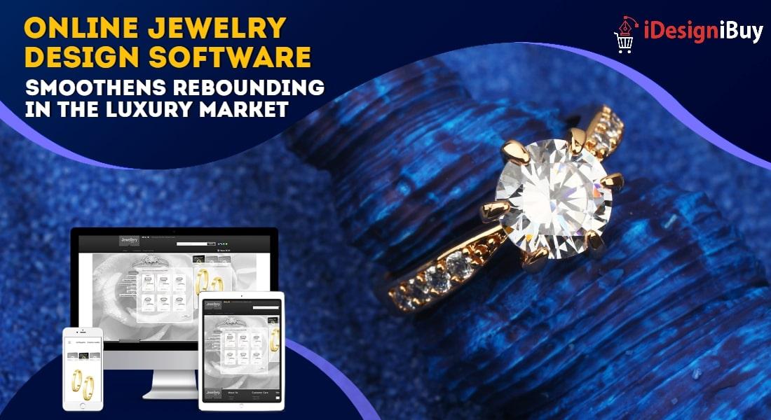 Online-Jewelry-Design-Software-Smoothens-Rebounding-in-the-Luxury-Market
