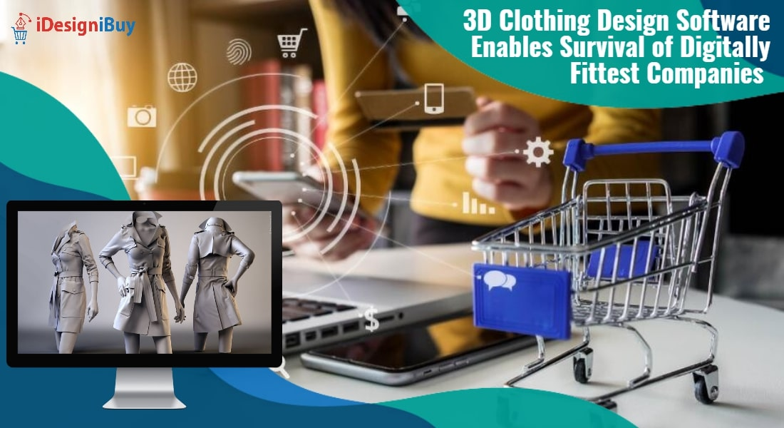 3D Clothing Design Software Enables Survival of Digitally Fittest Companies