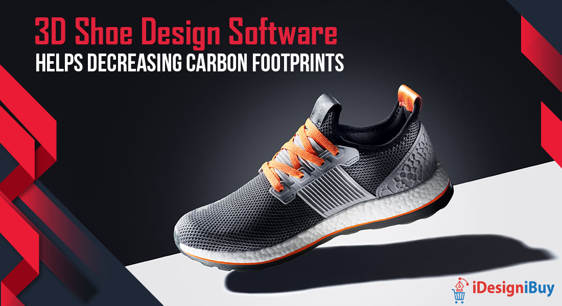 3D Shoe Design Software Helps Decreasing Carbon Footprints