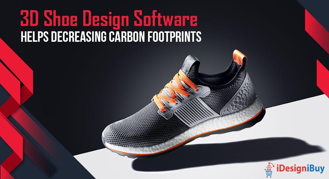 3D Shoe Design Software Helps Decreasing Carbon Footprints
