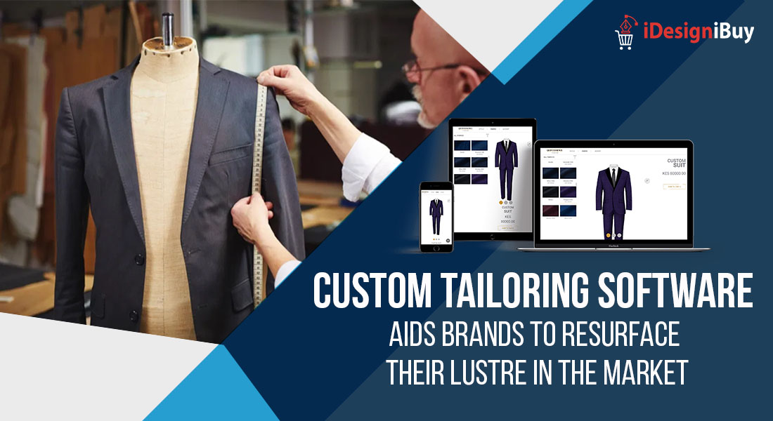 Custom Tailoring Software Aids Brands to Resurface their Lustre in the Market