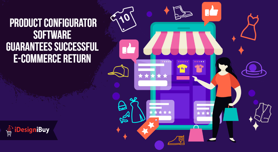 Product Configurator Software Guarantees Successful E-commerce Return