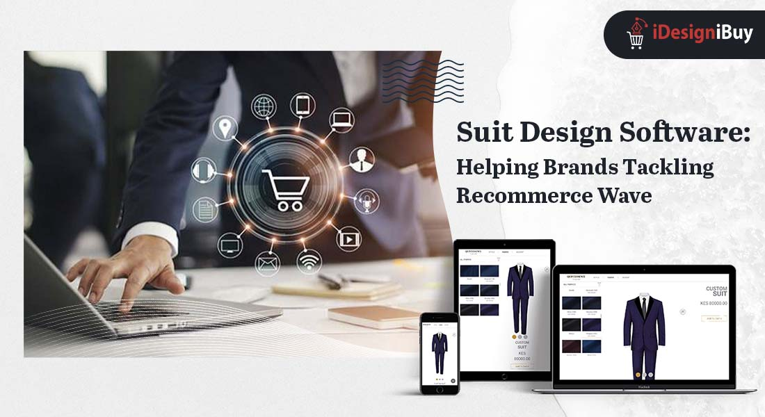 Suit Design Software Helping Brands Tackling Recommerce Wave