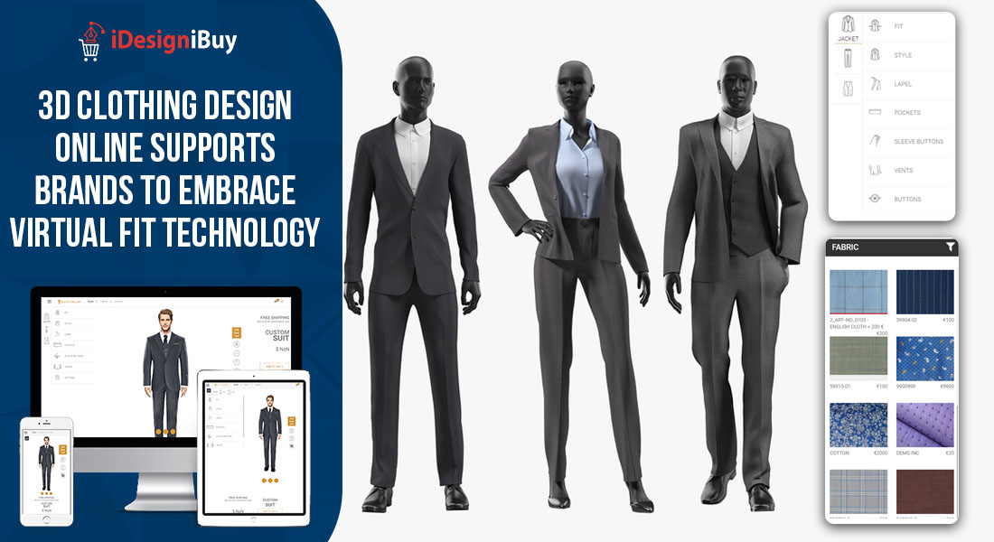 3D Clothing Design Online Supports Brands to Embrace Virtual Fit Technology