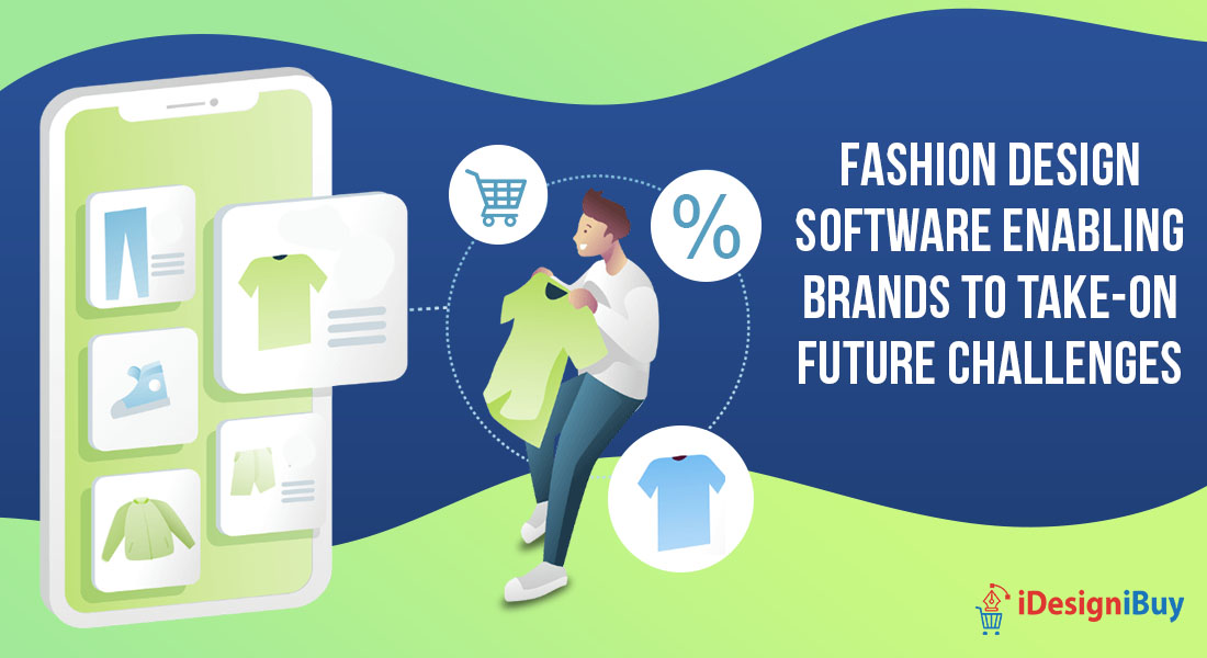 Fashion Design Software Enabling Brands to Take-On Future Challenges