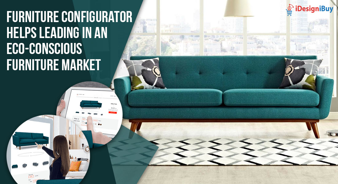 Furniture Configurator Helps Leading in an Eco-Conscious Furniture Market