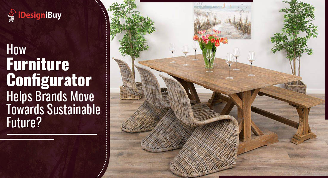 How Furniture Configurator Helps Brands Move Towards Sustainable Future