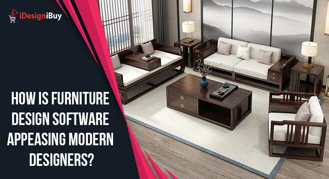 How is Furniture Design Software Appeasing Modern Designers