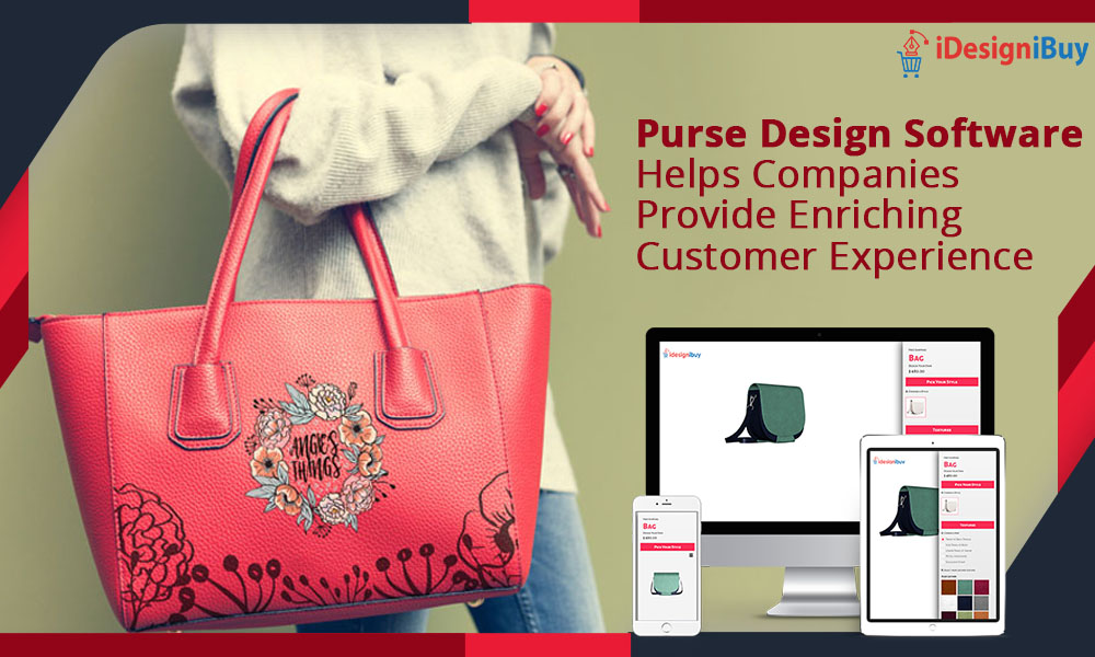 Purse Design Software Helps Companies Provide Enriching Customer Experience