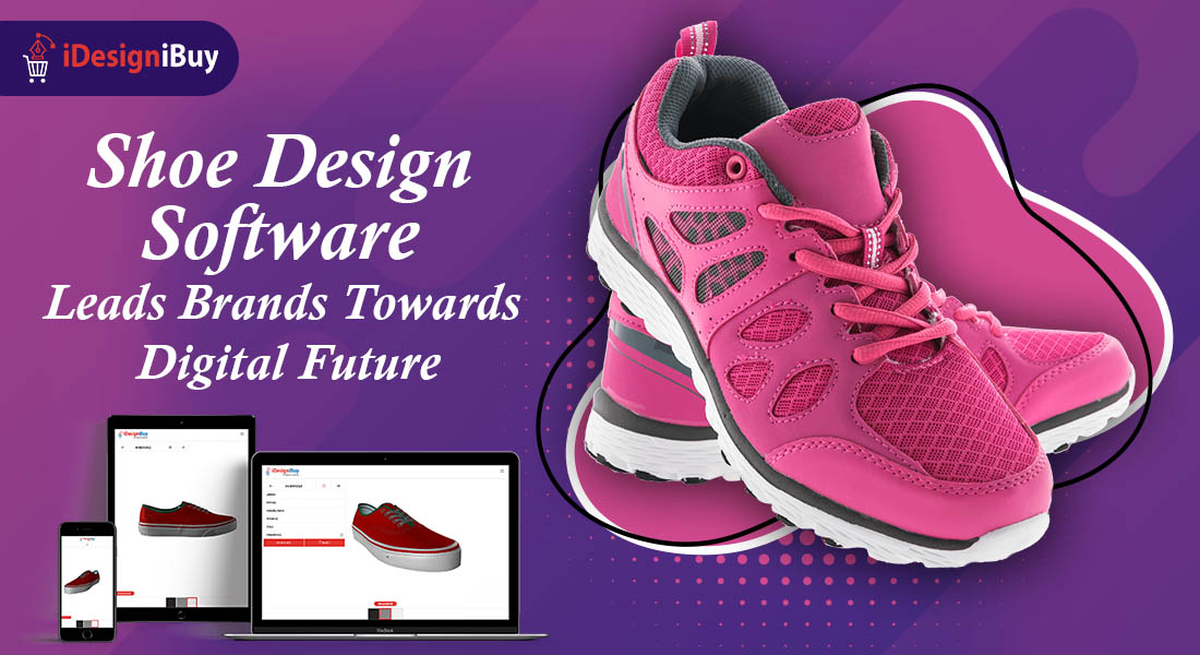 Shoe Design Software Leads Brands Towards Digital Future
