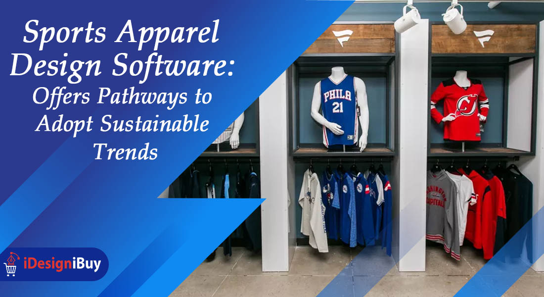 sports Apparel Design Software Offers Pathways to Adopt Sustainable Trends