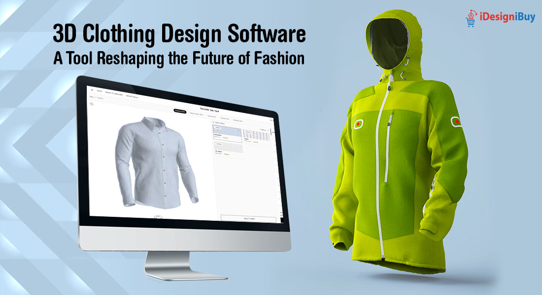 3D Clothing Design Software: A Tool Reshaping the Future of Fashion