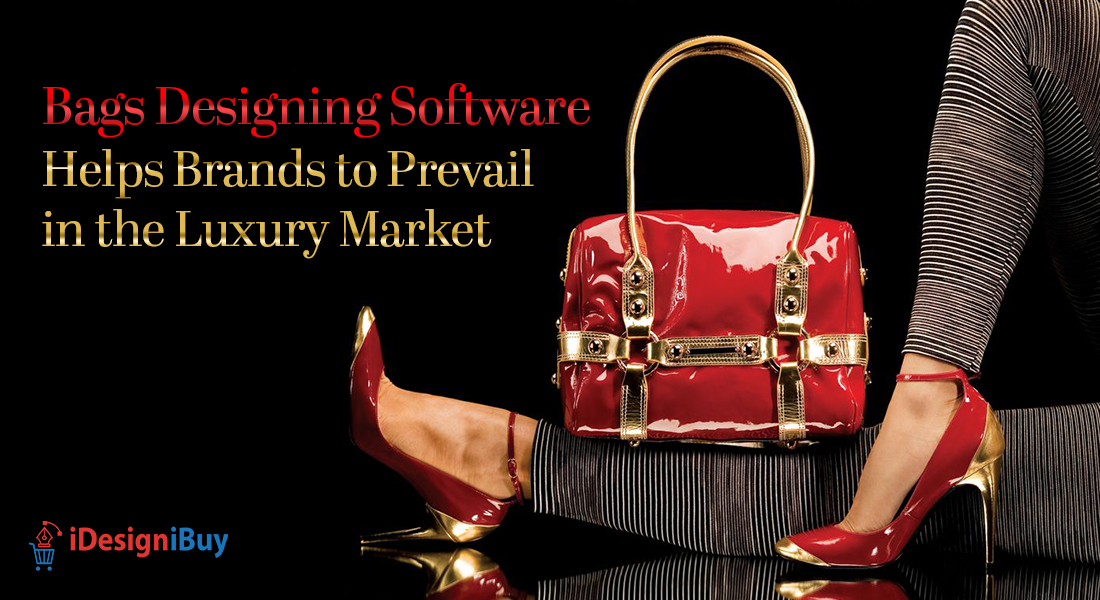 Bags Designing Software Helps Brands to Prevail in the Luxury Market