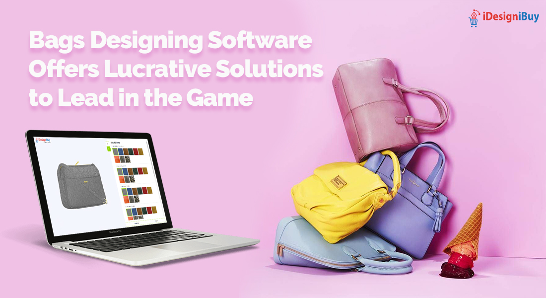 Bags Designing Software Offers Lucrative Solutions to Lead in the Game