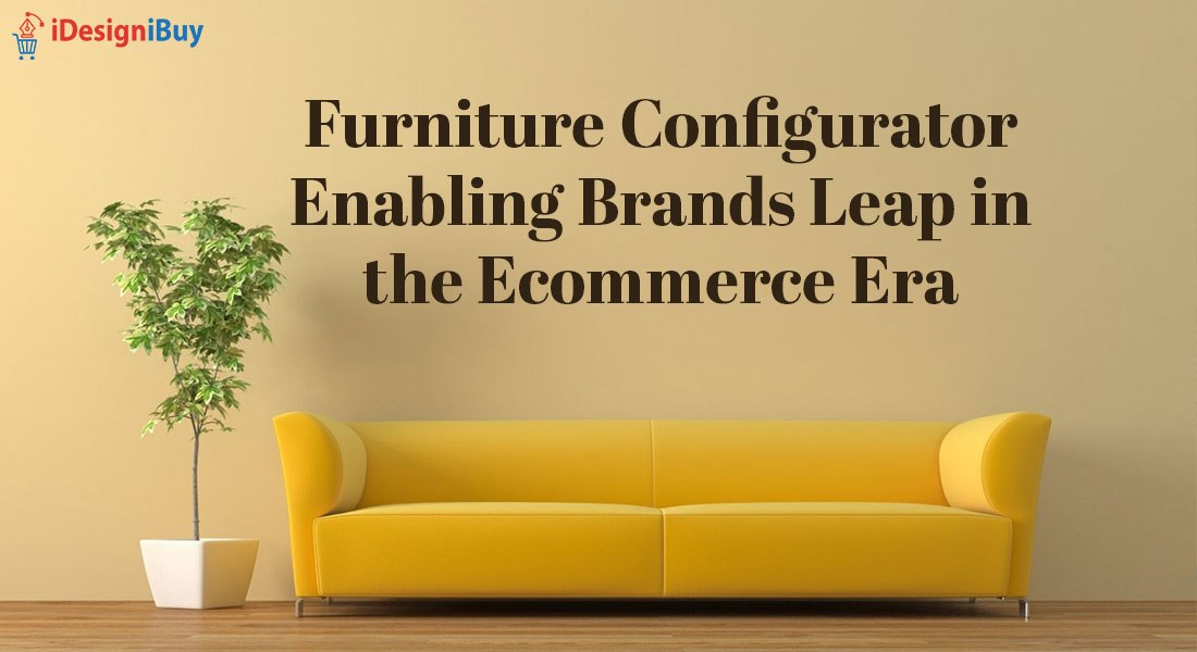 Furniture Configurator Enabling Brands Leap in the Ecommerce Era