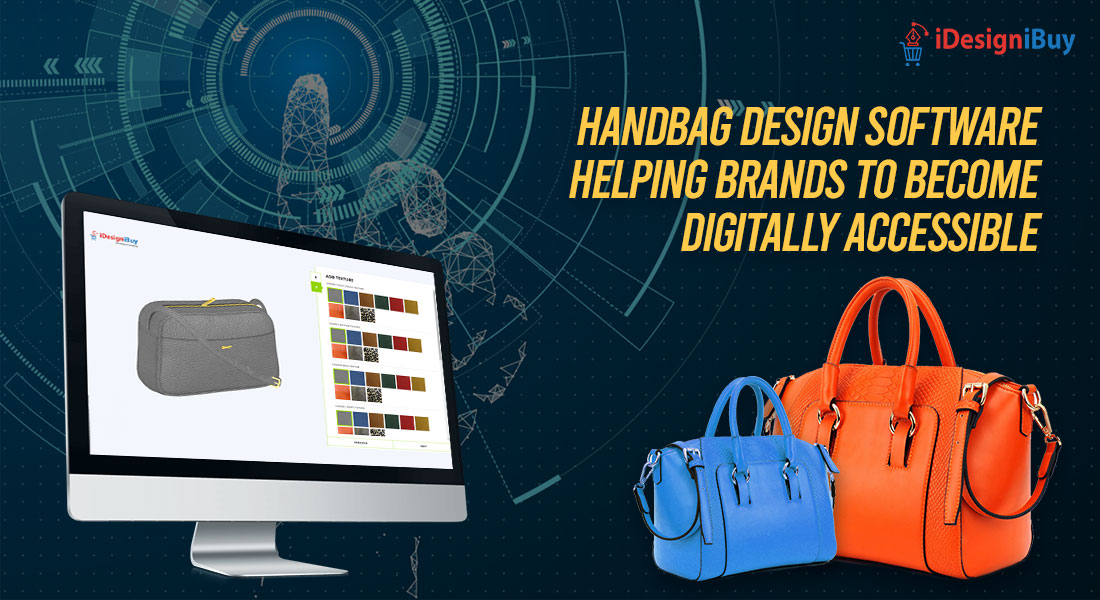 Handbag Design Software Helping Brands to Become Digitally Accessible