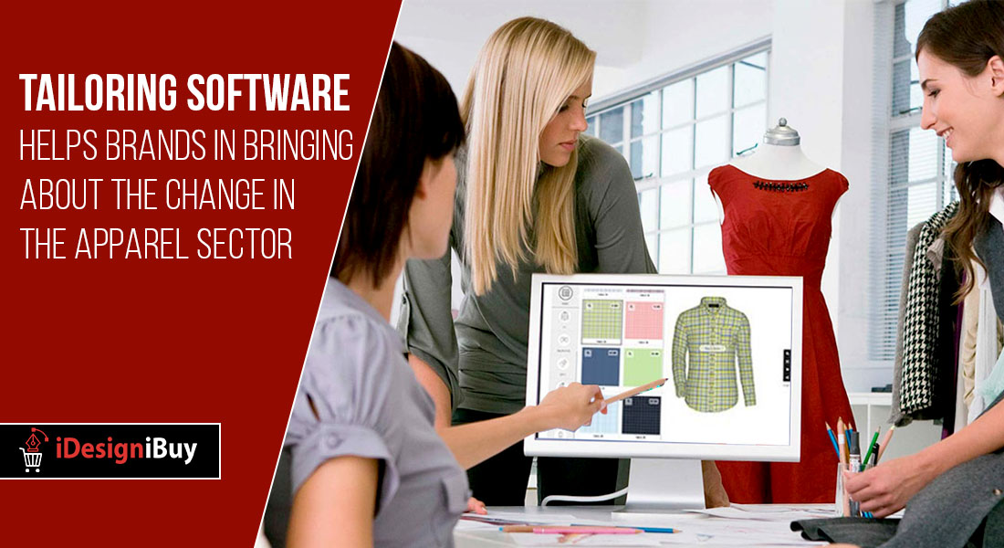 Tailoring Software Helps Brands in Bringing About the Change in the Apparel Sector