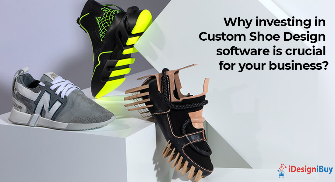Why investing in custom shoe design software is crucial for your business?