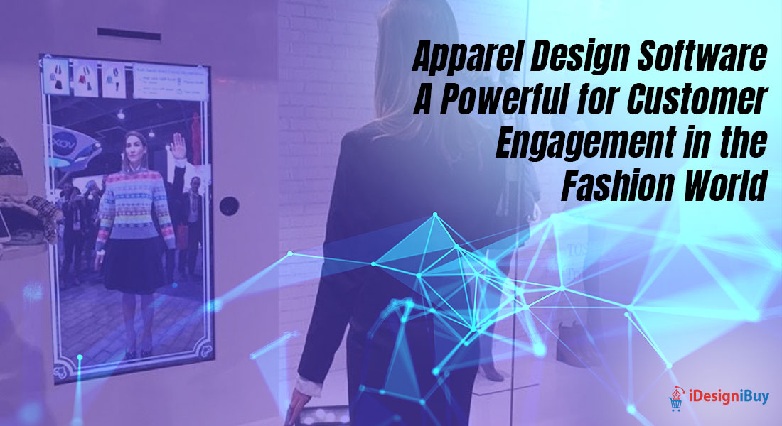 Apparel Design Software: A Powerful for Customer Engagement in the Fashion World