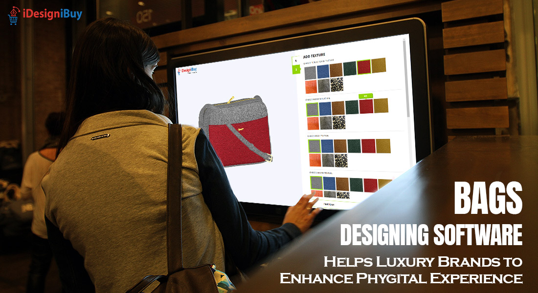 Bags Designing Software Helps Luxury Brands to Enhance Phygital Experience