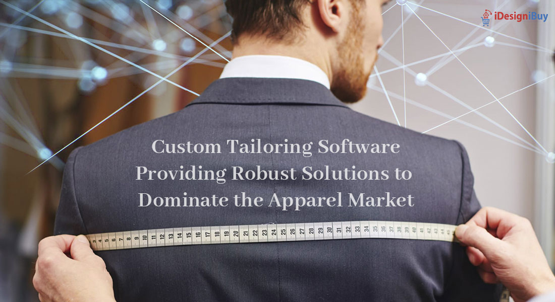 Custom Tailoring Software Providing Robust Solutions to Dominate the Apparel Market