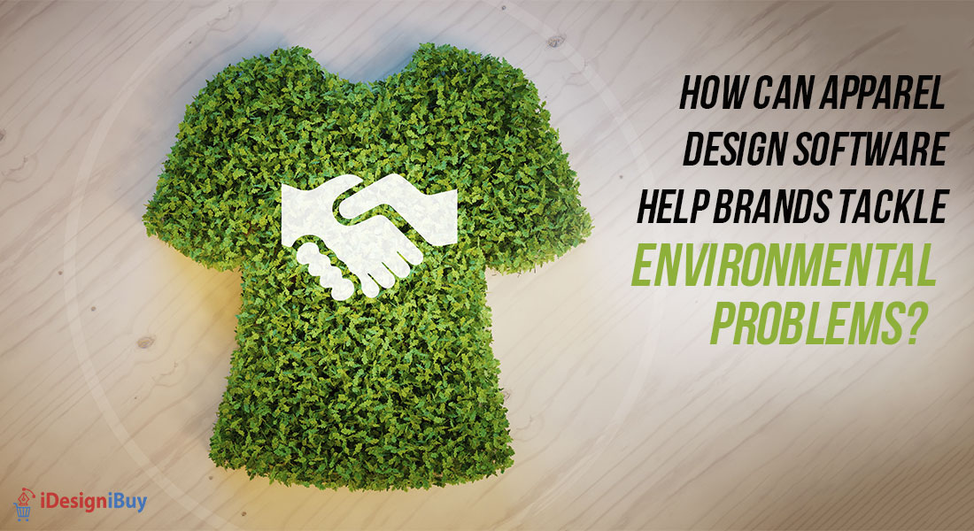 How Can Apparel Design Software Help Brands Tackle Environmental Problems?