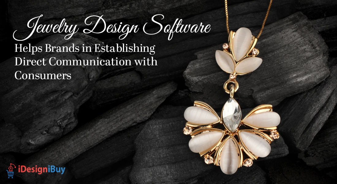 Jewellery Design Software Helps Brands in Establishing Direct Communication with Consumers